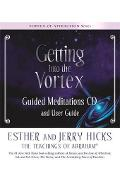Getting into the Vortex Guided Meditations