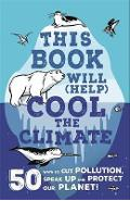 This Book Will (Help) Cool the Climate - Isabel Thomas