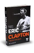 Eric Clapton, copilul nimanui - Paul Scott