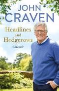 Headlines and Hedgerows - John Craven