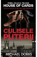 House of cards. Vol.1: Culisele puterii - Michael Dobbs