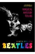 Viata mea cu Beatles - Magical Mystery Tours - Tony Bramwell, Rosemary Kingsland