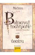 Bolnavul Inchipuit - Moliere