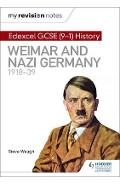My Revision Notes: Edexcel GCSE (9-1) History: Weimar and Na