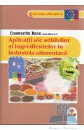 Aplicatii ale aditivilor si ingredientelor in industria alimentara - Constantin Banu