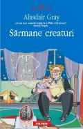 Sarmane creaturi - Alasdair Gray
