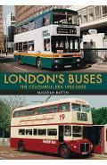 London's Buses: The Colourful Era 1985-2005