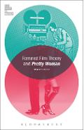 Feminist Film Theory and Pretty Woman - Mari Ruti