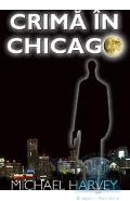 Crima in Chicago - Michael Harvey