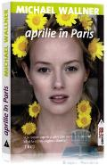 Aprilie in Paris - Michael Wallner