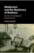 Modernism and the Machinery of Madness