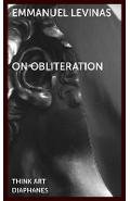 On Obliteration - An Interview with Francoise Armengaud Conc - Emmanuel Levinas