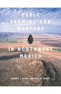 Early Farming and Warfare in Northwest Mexico - Robert J Hard