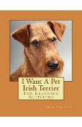 I Want a Pet Irish Terrier