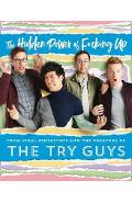 Hidden Power of F*cking Up - The Try Guys