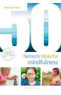 50 Fantastic Ideas for Mindfulness - Tammie Prince