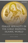 Female Sexuality in the Early Medieval Islamic World - Pernilla Myrne