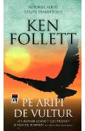 Pe aripi de vultur - Ken Follett