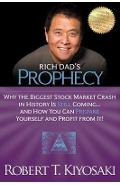 Rich Dad's Prophecy - Robert Kiyosaki