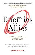 Turn Enemies into Allies