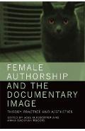 Female Authorship and the Documentary Image - Boel Ulfsdotte