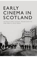 Early Cinema in Scotland - John Caughie