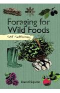 Self-Sufficiency: Foraging for Wild Foods - David Squire