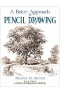 Better Approach to Pencil Drawing - Frank M. Rines