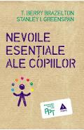 Nevoile esentiale ale copiilor - T. Berry Brazelton, Stanley I. Greenspan