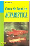 Curs De Baza In Acvaristica - Claus Schaefer