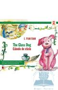 Cainele de sticla. The glass dog - L. Frank Baum