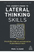 Leader's Guide to Lateral Thinking Skills - Paul Sloane
