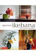 Japanese Ikebana for Every Season - Yuji Ueno, Rie Imai