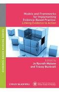Models and Frameworks for Implementing Evidence-Based Practi