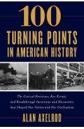 100 Turning Points in American History - Alan Axelrod