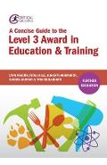 Concise Guide to the Level 3 Award in Education and Training - Lynn Machin