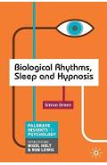 Biological Rhythms, Sleep and Hypnosis - Simon Green