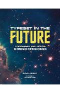 Typeset in the Future: How the Design of Science Fiction Def