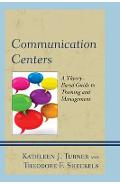 Communication Centers - Kathleen J Turner