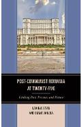 Post-Communist Romania at Twenty-Five -