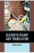 Elizabeth Bishop and Translation - Mariana Machova