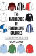 Emergence of Footballing Cultures - Gary James