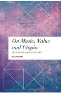 On Music, Value and Utopia - Stan Erraught