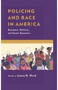 Policing and Race in America - James Ward