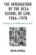 Integration of the UCLA School of Law, 1966-1978 - Miguel Espinoza