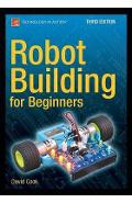 Robot Building for Beginners, Third Edition - David Cook