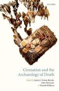 Cremation and the Archaeology of Death - Jessica Cerezo-Rom�n