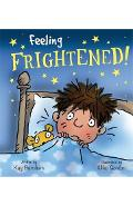 Feelings and Emotions: Feeling Frightened