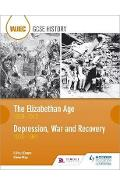 WJEC GCSE History The Elizabethan Age 1558-1603 and Depressi