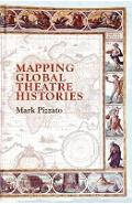 Mapping Global Theatre Histories - Mark Pizzato